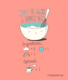 How to make a lovely day by Lim Heng Swee http://www.ilovedoodle.com