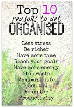 Top 10 reasons to get organised right now - which reason do you need?