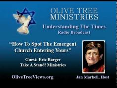 BEWARE... ▶ How To Spot The Emergent Church Entering Yours - Jan Markell / Eric Barger - YouTube 8:58min