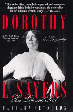 Dorothy L. Sayers: Her Life and Soul - I think was the best of her biographies