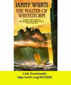Master of Whitestorm (9780586210680) Janny Wurts , ISBN-10: 0586210687  , ISBN-13: 978-0586210680 ,  , tutorials , pdf , ebook , torrent , downloads , rapidshare , filesonic , hotfile , megaupload , fileserve