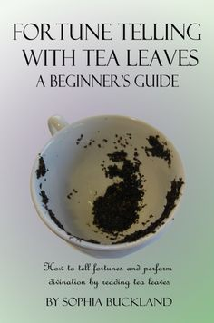 Fortune Telling with Tea Leaves - A Beginner's Guide (Illustrated): How to tell Fortunes and Perform Tasseography Divination by Reading Tea Leaves (Fortune Telling for Beginners) (Volume - Personal Tools for Home Arabic Tea, Arabic Coffee, Reading Tea Leaves, Tea Reading, Free Fortune Telling, Dream Tea, Turkish Coffee Cups, Beginner Books, Herbal Magic