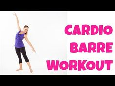 Cardio Barre - Free 13-Minute Intermediate Total Body Ballet Workout Video.