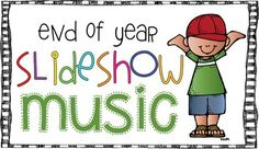 From First Grade Parade blog by Cara Carroll. Long list of songs for end of the school year slideshow.