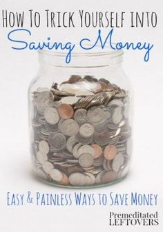 How to Trick Yourself into Saving Money - Easy ways to save money that add up. make money from home, ways to make money at home