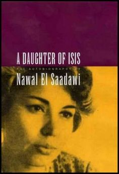 Daughter of Isis: The Autobiography of Nawal El Saadawi - signed by the author to me                                                              by                                          Nawal El Saadawi