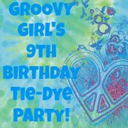 Great 9 Year Old Girl Birthday Party Ideas Tie Dye