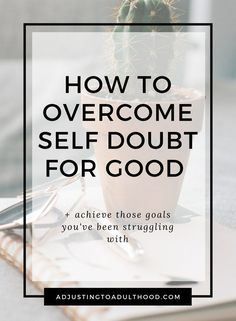 How to Overcome Self Doubt for Good