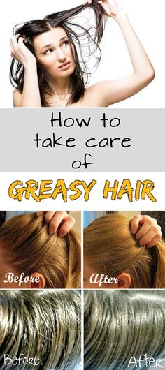 How to take care of greasy hair