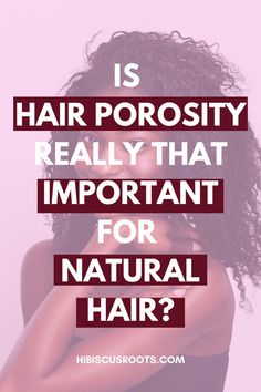 How to determine hair porosity, how to find your hair porosity, and learn about whether you have low porosity or high porosity natural hair.   Wondering if all this is so important when caring for natural hair? Read more here!