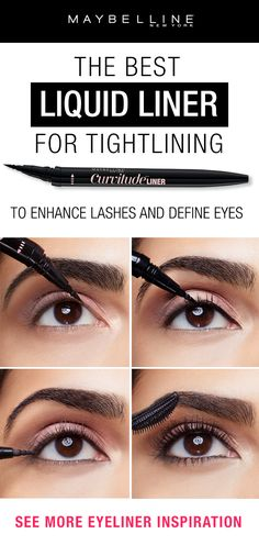 Maybelline's NEW Curvitude Liquid Eyeliner is the best liquid liner for tightlining the eyes.   Tightlining the lash line will make your eyelashes look thick, full and dark to define your eyes.  First, hold the liner so just the felt tip is grazing the lash line. Start from the inner corner and slowly create a thin line just along the lash line. Then, continue to line the lash line until the outer corner of the eye.  Finish the look with Lash Sensational Curvitude Mascara.