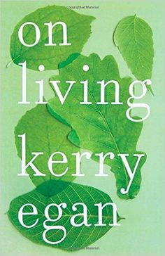 The conversations Kerry Egan had with her patients were often different than what she expected, says the author of 'On Living.'