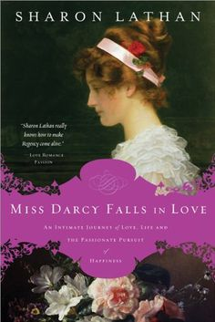 Miss Darcy Falls in Love (Jane Austen) Sharon Lathan  http://austenauthors.net/