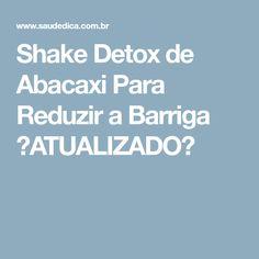 Shake Detox de Abacaxi Para Reduzir a Barriga 【ATUALIZADO】