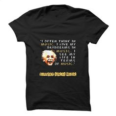 I See My Life in Terms of Music T Shirts, Hoodies, Sweatshirts - #business shirts #design tshirt. GET YOURS => https://www.sunfrog.com/Music/Music--Einstein-Quote.html?60505