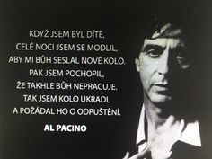 Al Pacino, Very Well, Poetry, Humor, Sayings, Words, Celebrities, Funny, Quotes