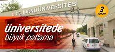 Malatya İnönü Üniversitesi'nde büyük patlama!