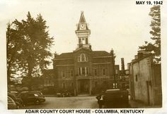 Adair County Courthouse, Columbia, KY.  Scene from 1942.
