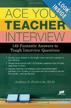 Ace Your Teacher Interview: 149 Fantastic Answers to Tough Interview Questions by Anthony Fredericks