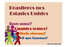 Brasileiros nos Estados Unidos by Digaai.com via Slideshare