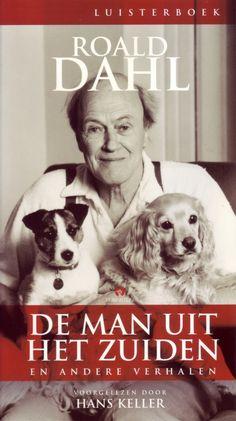 De man uit het zuiden | Roald Dahl: Verhalenbundel met vier meesterlijke verhalen uit het boek 'M'n liefje m'n duifje'. Uitgegeven door…