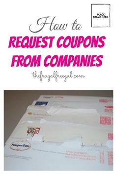 How to Request Coupons from Companies - super easy! Save money!