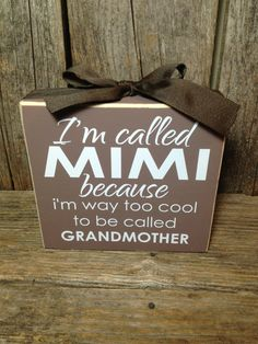 I'm called MIMI because I am way too cool for grandmother gift mothers day family home wood block set on Etsy, $10.00