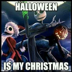 Halloween Is My Christmas