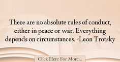 The most popular Leon Trotsky Quotes About War - 71852 : There are no absolute rules of conduct, either in peace or war. Quotes About War, War Quotes, Life Motto, Modern Masters, Meant To Be, Amy, Peace, Thoughts, Words