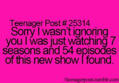 Teenager Posts--unfortunately, this is way too true!