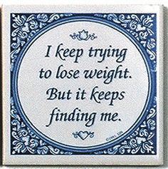 Decorative Wall Plaque: Trying Lose Weight..