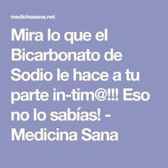 Mira lo que el Bicarbonato de Sodio le hace a tu parte in-tim@!!! Eso no lo sabías! - Medicina Sana