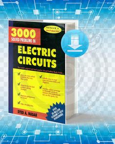 Information about the book : Titel : 3000 Solved Problems in Electric Circuits. Pages : Format : pdf. Year : Edition : The Author : Syed A Nasar. Electrical Engineering Books, Basic Electrical Wiring, Electrical Circuit Diagram, Electrical Projects, Electronic Engineering, Electrical Installation, Engineering Projects, Electronics Mini Projects, Hobby Electronics