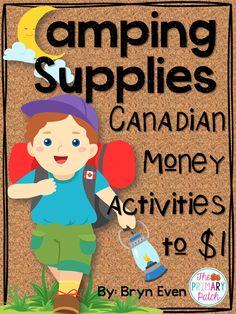 "It's time to go camping! Shop at ""Outdoor Adventure"" for all the supplies you'll need while working on adding money amounts to $1 in this fun camping themed unit. Perfect for the end of the year or a supply teacher. Includes a Math Craftivity too!"