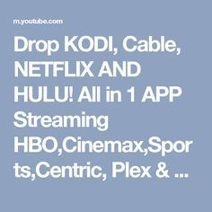 Can You Get Hallmark Channel On Hulu Drop Kodi Cable Netflix And Hulu All In 1 App Streaming Hbo Cinemax Sports Centric Plex Led Tv Youtube With Images Kodi Streaming Tv Hbo