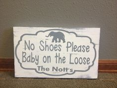 Personalized Wooden Baby no shoes sign by SwirlyTwirlyDesigns, $30.00