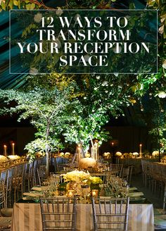 We've done countless weddings on every size budget, and as we tell every bride, it's the details that make all the difference. We're sharing our 12 favorite ways to transform a reception space.
