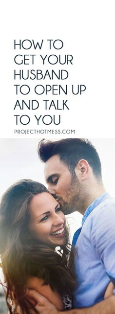 How To Get Your Husband To Open Up And Talk To You // Project Hot Mess -- #relationshiptips #marriage #communication Good Marriage, Marriage Relationship, Relationship Problems, Happy Marriage, Marriage Advice, Five Love Languages, Love You Husband, Future Husband, Better Half