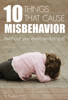 10 Things That Cause Misbehavior without You Even Realizing It -- #1 and #7 nailed it for us!