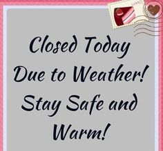 Due to road conditions, our stores will remain CLOSED on Sunday, Jan 24th. See you @10am on sunny Monday -- we hope!