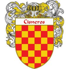 Cisneros Coat of Arms   http://spanishcoatofarms.com/ has a wide variety of products with your Hispanic surname with your coat of arms/family crest, flags and national symbols from Mexico, Peurto Rico, Cuba and many more available upon request.