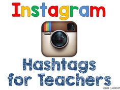 Instagram hashtags for teachers. Also #FrenchTeachers