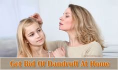12 Ways To Get Rid Of Dandruff At Home