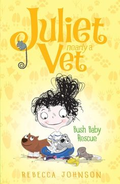 Baby Rescue: Juliet, Nearly a Vet (Book ~ Paperback / softback ~ Rebecca Johnson Baby Rescue: Juliet, Nearly a Vet (Book ~ Paperback / softback ~ Rebecca Johnson Johnson Baby, Books Australia, Australian Authors, Waiting For Baby, Baby Koala, Vet Clinics, Dog Rules, Kids Boxing, Children's Literature