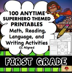 100 Common Core aligned, anytime usage, Language, Math, Writing and Reading Printables (in a Superhero Theme!) all for The First Grade are included within this purchase! These are excellent to use for early finishers, seat-work, homework, morning work, and even to send home within a summer packet for further review!