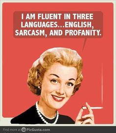 well, almost fluent in English. But I've mastered the other two.
