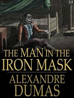 The Three Musketeers Series: The Man in the Iron Mask [Book 6 (Alexandre Dumas)] ****-
