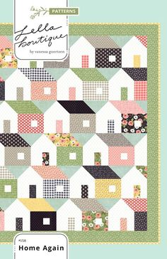 Home Again pattern by Lella Boutique House quilt pattern