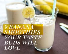 9 Banana Smoothies Your Taste Buds will Love  http://www.womenshealthmag.com/nutrition/banana-smoothies?ocid=soc_Pinterest_Food_July14_bananasmoothies