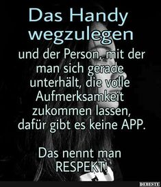 Put away the phone and the person with whom you . Wise Quotes, Faith Quotes, Take A Smile, German Quotes, German Language Learning, Mind Tricks, So True, True Words, Good To Know